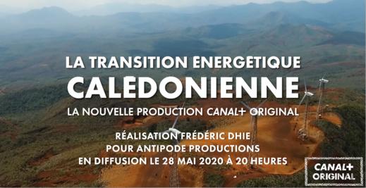 La transition énergétique calédonienne en diffusion sur CANAL+